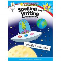 CD-104357 - Spelling & Writing For Beginners Home Workbook Gr 1 in Spelling Skills