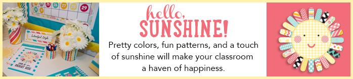 Schoolgirl Style Hello Sunshine Classroom Collection