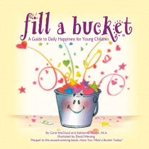 BUC9781933916286 - Fill A Bucket A Guide To Daily Happiness For Children in General