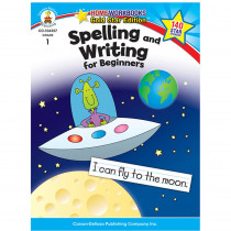 CD-104357 - Spelling & Writing For Beginners Home Workbook Gr 1 in Spelling Skills