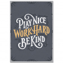 CTP8583 - Play Nice Work Hard Be Kind Inspire Poster in Inspirational