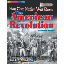 GAL0635023482 - How Our Nation Was Born The American Revolution in Social Studies
