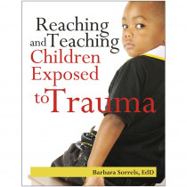 Reaching & Teaching Children Exposed to Trauma - GR-10130 | Gryphon House | Reference Materials
