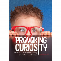 Provoking Curiosity: Student-Led STEAM Learning for Pre-K to Third Grade - GR-15968 | Gryphon House | Classroom Activities
