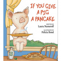 HC-0060266864 - If You Give A Pig A Pancake Hardcover in Classroom Favorites