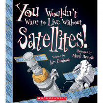 SC-ZCS675853 - You Wouldnt Want To Live W/O Satell Book in Classroom Favorites