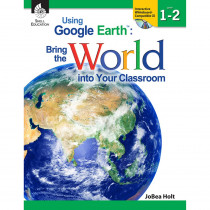 SEP50824 - Using Google Earth Level 1-2 Bring The World Into Your Classroom in Teacher Resources