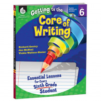 SEP50920 - Gr 6 Getting To The Core Of Writing Essential Lessons For Every Sixth in Books W/cd