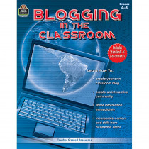 TCR2167 - Blogging In The Classroom Gr 4-8 in Resource Books