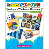 TCR2222 - Using Google & Google Tools In The Classroom Gr 5 & Up in Resource Books