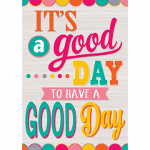 TCR7416 - Have A Good Day Positive Poster in Inspirational