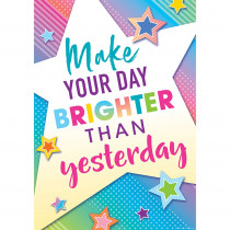 TCR7941 - Make Your Day Brighter Than Poster Colorful Vibes in Classroom Theme