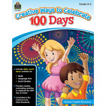 TCR8257 - Creative Ways To Celebrate 100 Days in Classroom Activities