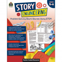 Story Engineering: Problem-Solving Short Stories Using STEM, Grade 5-6 - TCR8275 | Teacher Created Resources | Classroom Activities