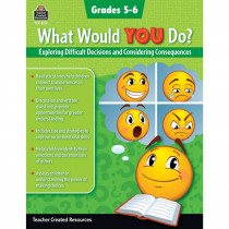 What Would YOU Do?: Exploring Difficult Decisions and Considering Consequences, Grade 4-5 - TCR8314 | Teacher Created Resources | Classroom Activities