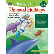 Activities for Unusual Holidays: Celebrating 38 Special Days in 38 Different Ways, Grade 4-5 - TCR8320 | Teacher Created Resources | Classroom Activities