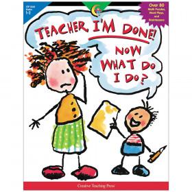 Teacher, I'm Done! Now What Do I Do?