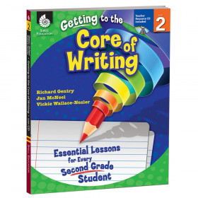 Getting to the Core of Writing: Essential Lessons for Every Second Grade Student Book & CD
