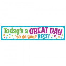 Today's a GREAT DAY to... Quotable Expressions Banner, 3'