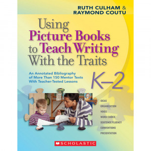SC-9780545025119 - Using Picture Books To Teach Writing W/ The Traits K-2 in Writing Skills