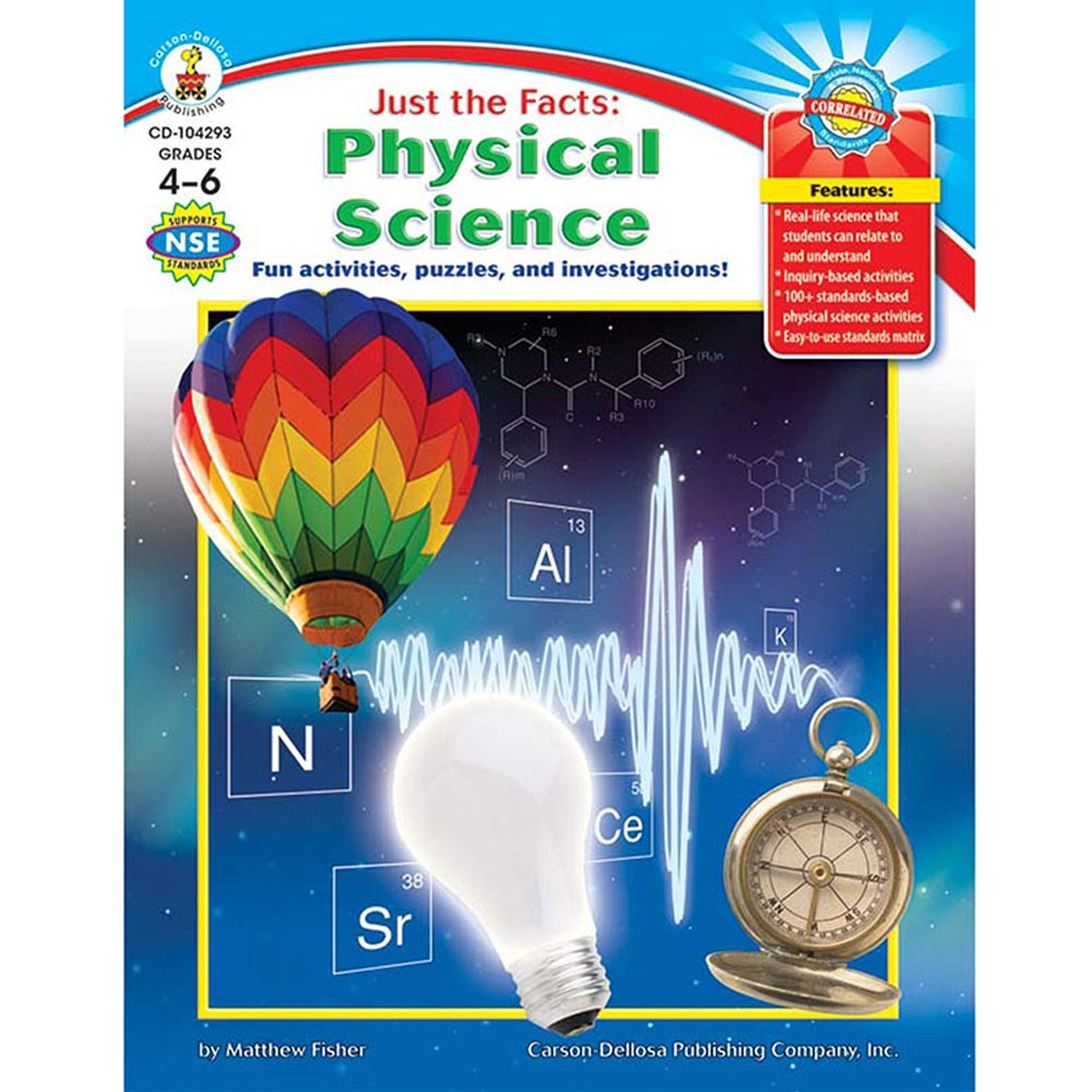 Physical Science: Just The Facts Physical Science Gr 4-6
