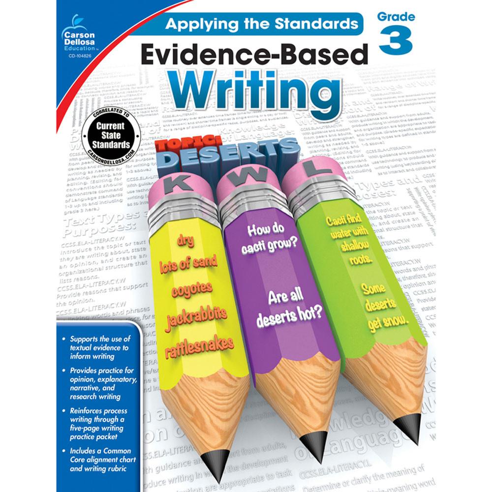 CD-104826 - Gr 3 Applying The Standards Evidence Based Writing in Writing Skills
