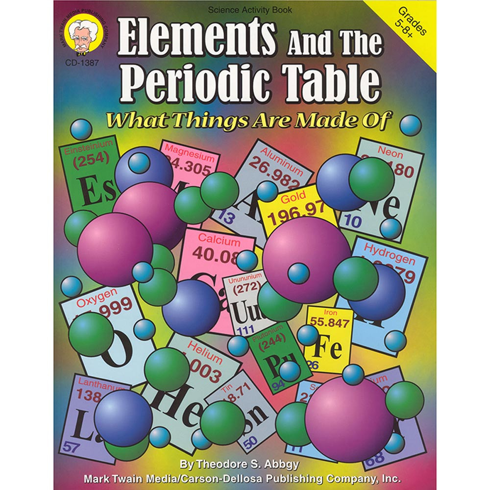 CD-1387 - Elements & The Periodic Table Gr 5-8& Up in Chemistry