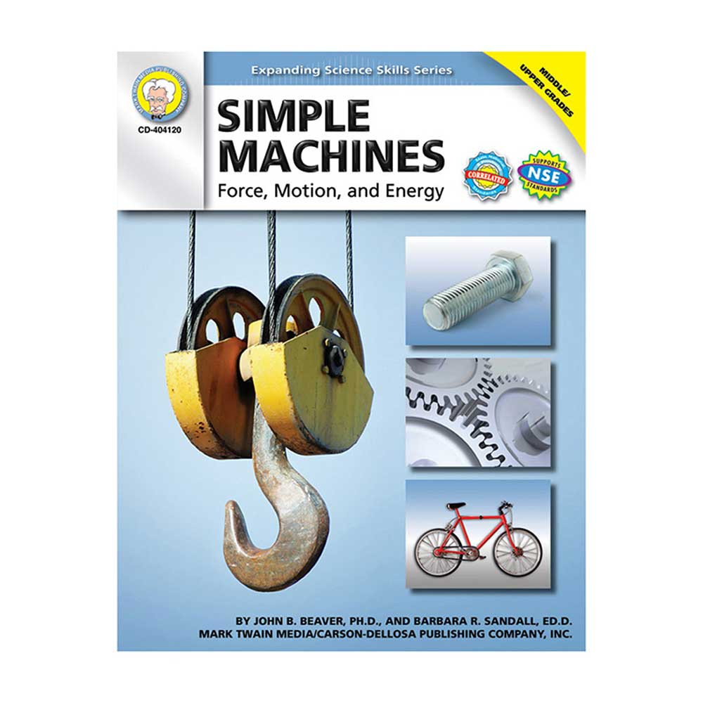 CD-404120 - Simple Machines Force Motion & Energy Gr 5-8 in Simple Machines
