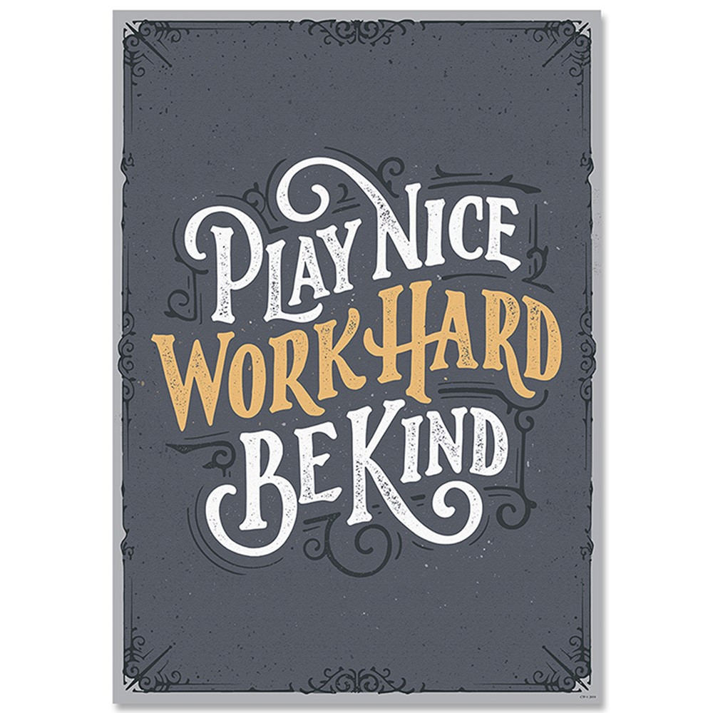 Play Nice Work Hard Be Kind Inspire U Poster Ctp8583 Creative Teaching Press Motivational