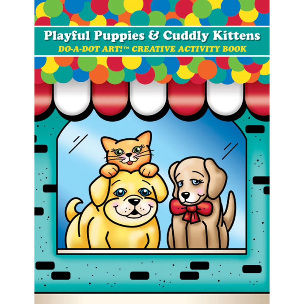 DADB376 - Playful Puppies & Cuddly Kittens Do A Dot Art Creative Activity Book in Art Activity Books