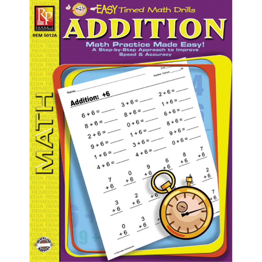 Easy Timed Math Drills Addition - REM5012A | Remedia Publications ...