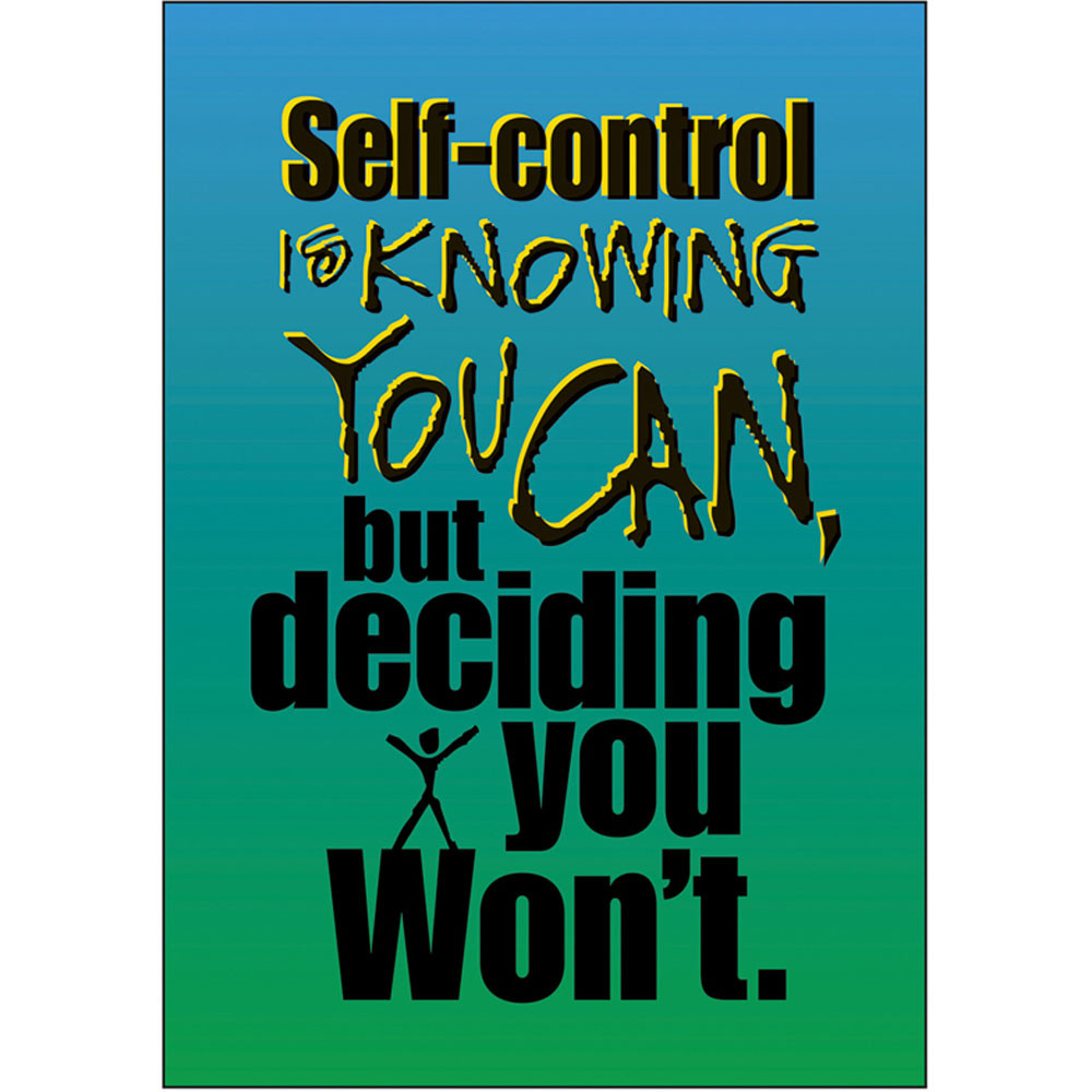 Self Control Quotes: Self-control Is Knowing You Can ARGUS Poster
