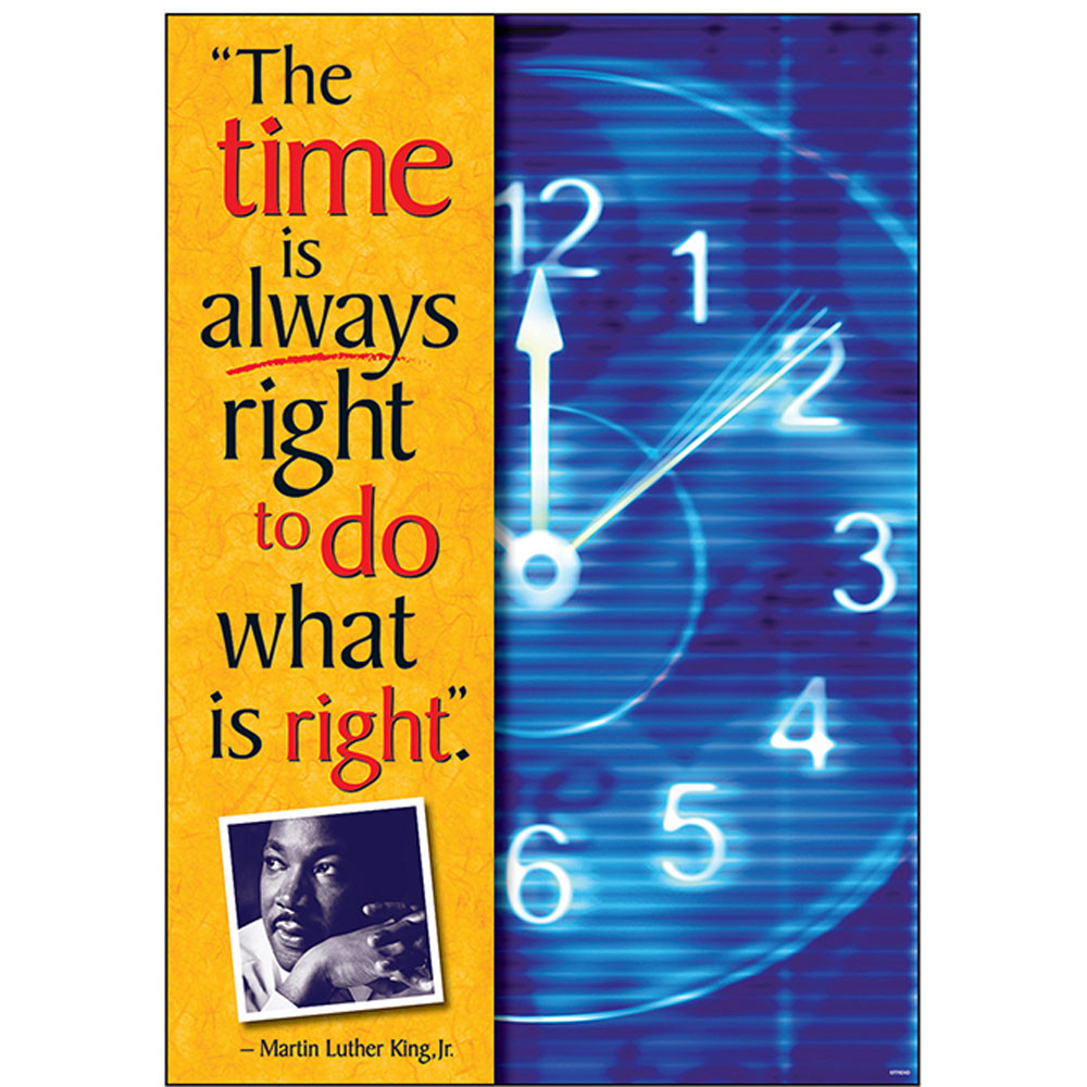 T-A67289 - Poster The Time Is Always Right To Do What Is Right Martin L King in Motivational