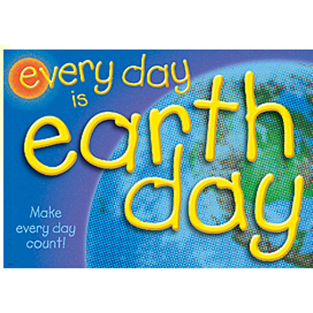 T-A67299 - Poster Every Day Is Earth Day Make Every Day Ct Argus in Motivational