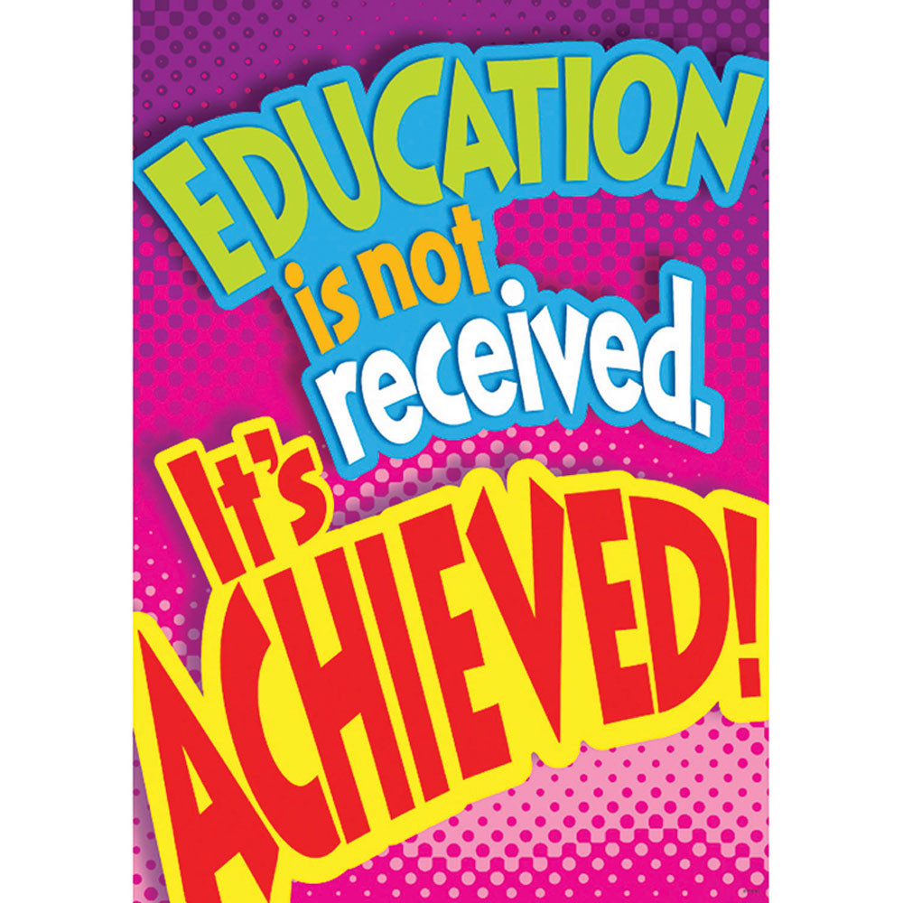 T-A67391 - Education Is Not Received Poster in Motivational