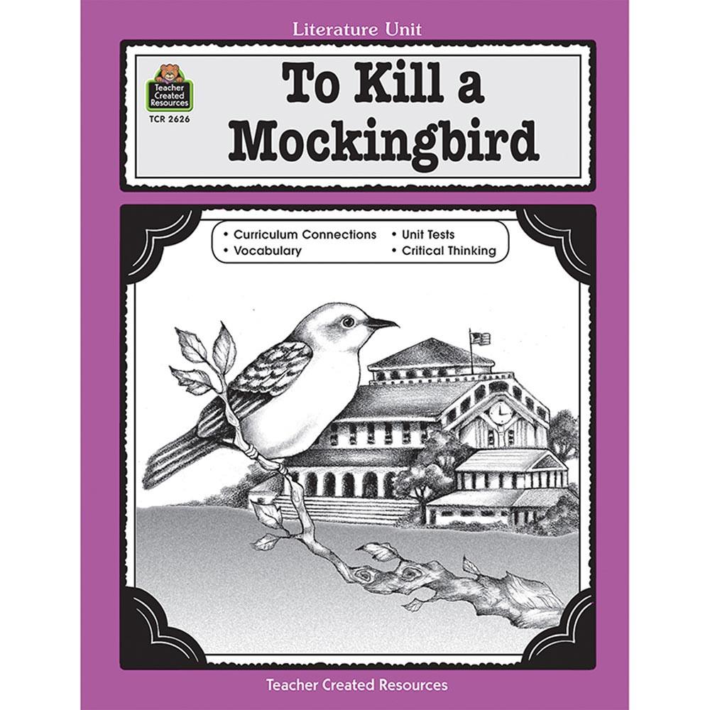 TCR2626 - To Kill A Mockingbird Literature Unit in Literature Units