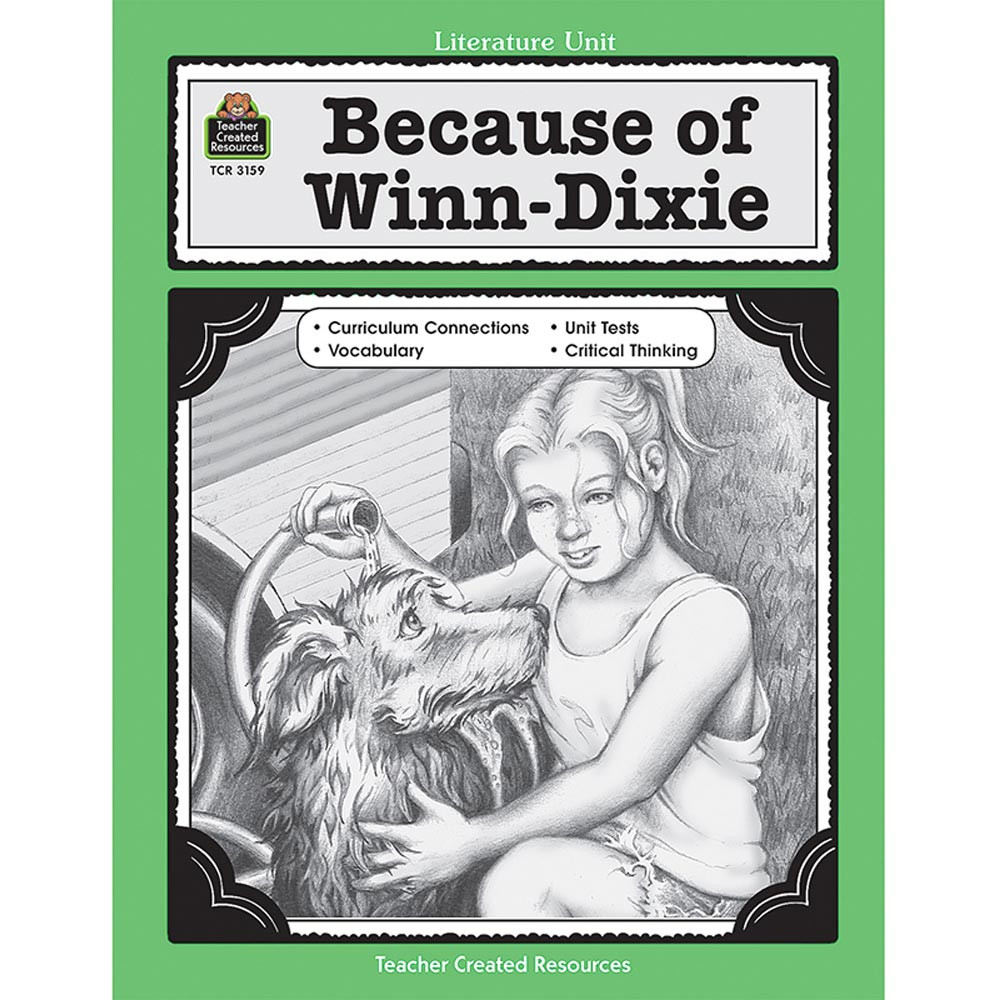 TCR3159 - Because Of Winn Dixie Literature Unit in Literature Units
