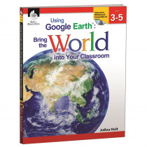 SEP50825 - Using Google Earth Level 3-5 Bring The World Into Your Classroom in Teacher Resources