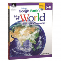 SEP50826 - Using Google Earth Level 6-8 Bring The World Into Your Classroom in Teacher Resources