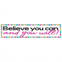Believe you can and you will Quotable Expressions Banner, 3' - T-25312 | Trend Enterprises Inc. | Banners