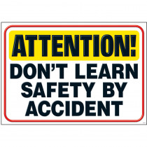 T-A67028 - Attention Dont Learn Safety By Accident Argus Poster in Motivational