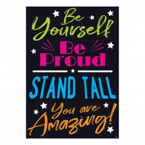 T-A67091 - Be Yourself Be Proud Stand Tall You Are Amazing Poster in Motivational