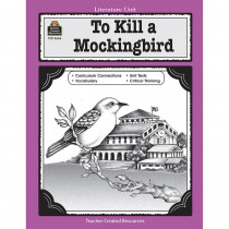 TCR2626 - To Kill A Mockingbird Literature Unit in Literature Units