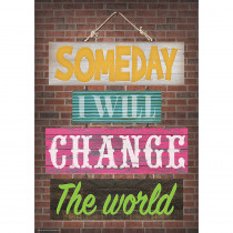 TCR7401 - Change The World Positive Poster Someday I Will in Inspirational
