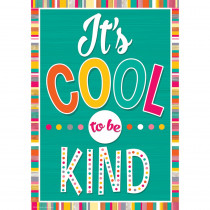 TCR7417 - Its Cool To Be Kind Positive Poster in Inspirational
