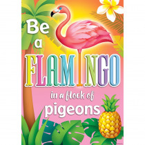 TCR7424 - Be A Flamingo In A Flock Of Pigeons Poster in Motivational