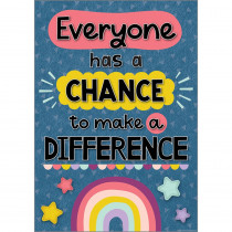 """Everyone Has a Chance to Make a Difference Positive Poster, 13-3/8 x 19"""" - TCR7447 