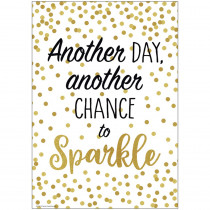 Another Day, Another Chance to Sparkle Positive Poster - TCR7969 | Teacher Created Resources | Motivational