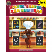 Practice to Learn: Colors, Shapes and Numbers - TCR8303 | Teacher Created Resources | Resources