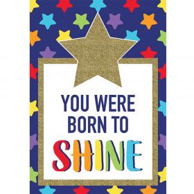 Sparkle + Shine You Were Born to Shine Poster